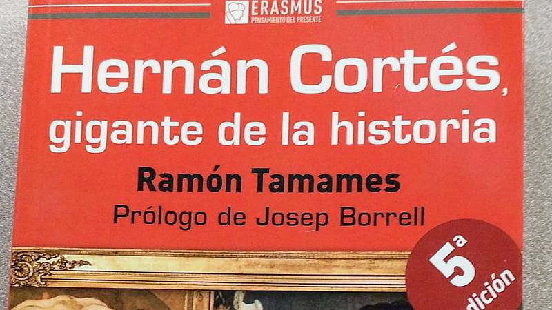 La historia de cada día - Hernán Cortés según Ramón Tamames - 23/02/20 - escuchar ahora