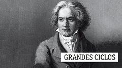 Grandes ciclos - L. van Beethoven (XXXII): Esbozos de su comportamiento - 25/02/20