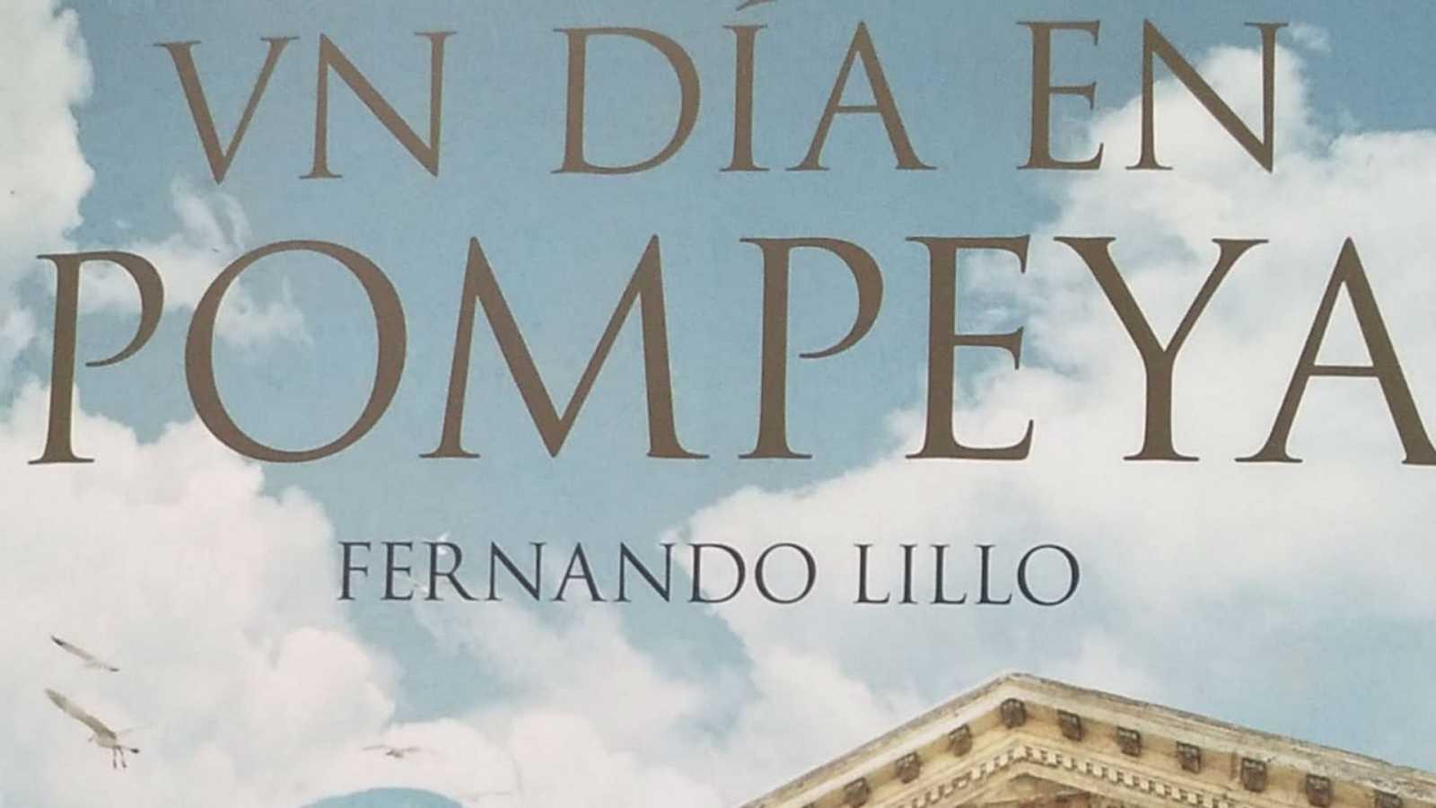La historia de cada día - Cómo era la vida cotidiana en Pompeya - 01/03/20 - escuchar ahora