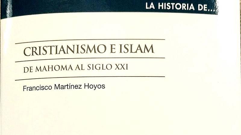 La historia de cada día - Cristianismo e islam, una convivencia difícil - 08/03/20 - escuchar ahora