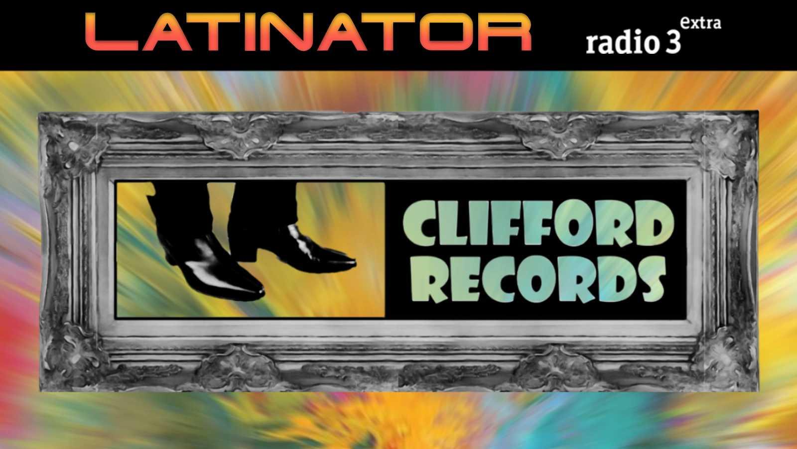 Latinator - CLIFFORD RECORDS I - 26/03/20 - escuchar ahora