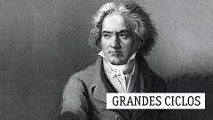 Grandes ciclos - L. van Beethoven (XLIV): Con la mente y con el alma - 31/03/20