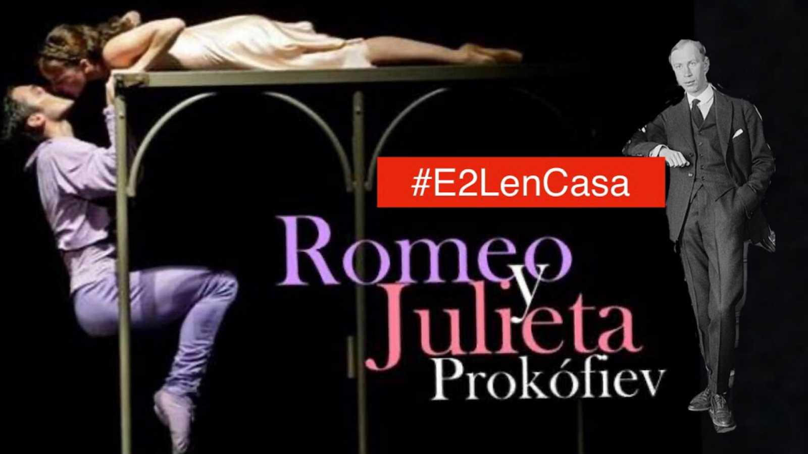Entre dos luces - Romeo y Julieta de Prokofiev - 07/04/20 - escuchar ahora