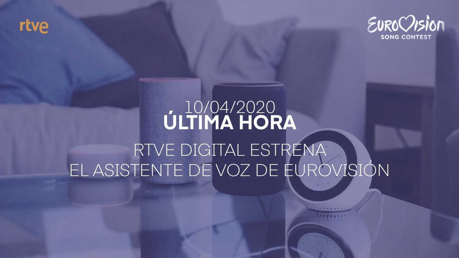 Eurovisión 2020 - RTVE Digital estrena el asistente de voz de Eurovisión RTVE