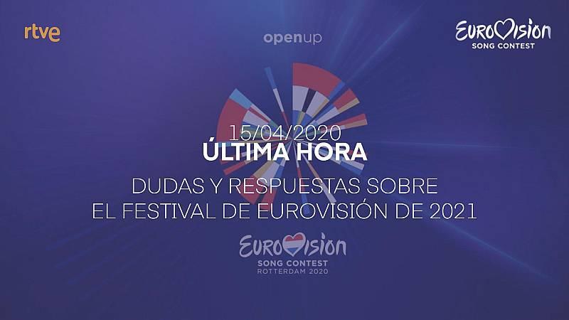 Eurovisión 2020 - Dudas y respuestas sobre el festival de Eurovisión 2021