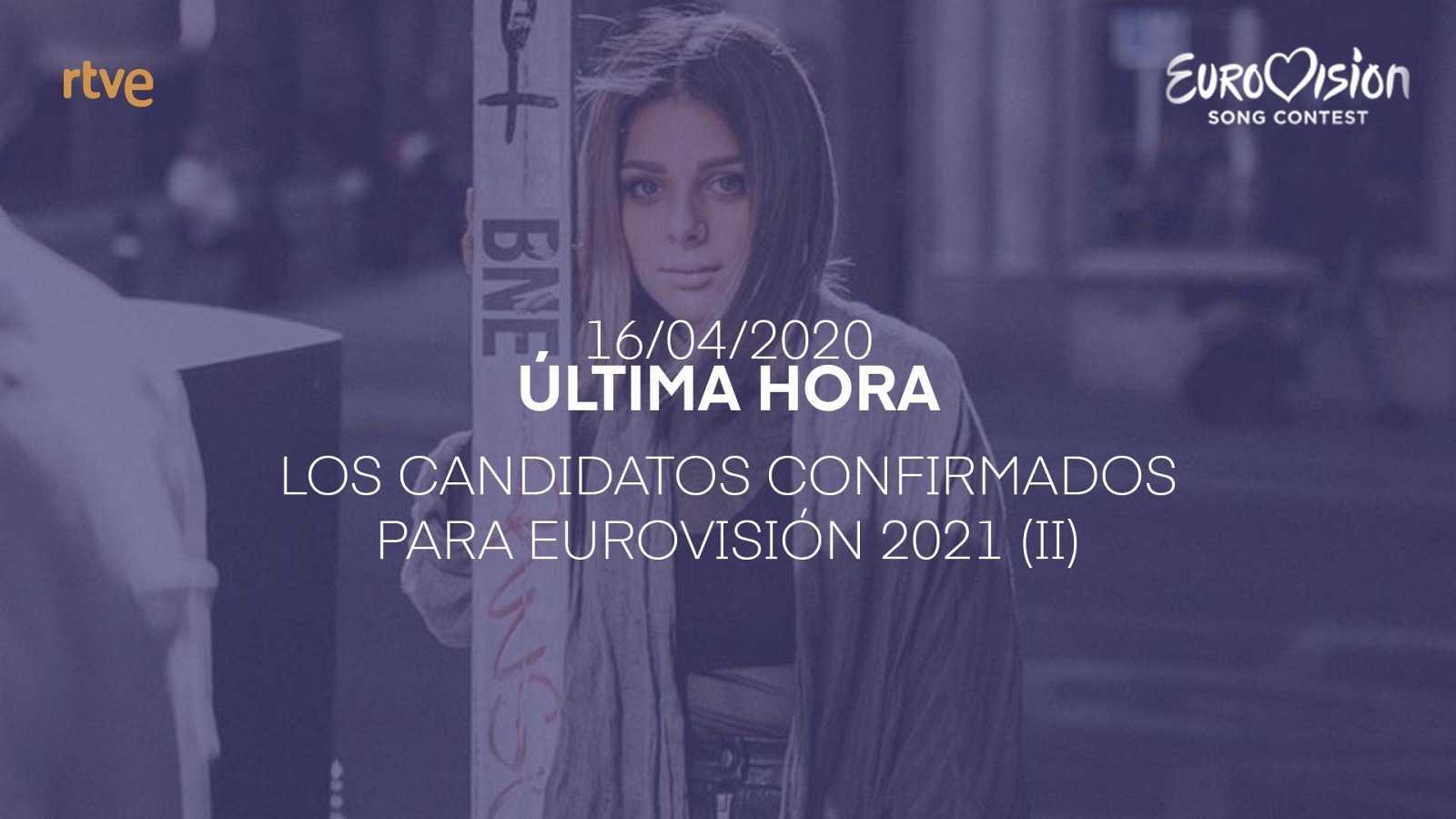Los candidatos confirmados para Eurovisión 2021 (II)