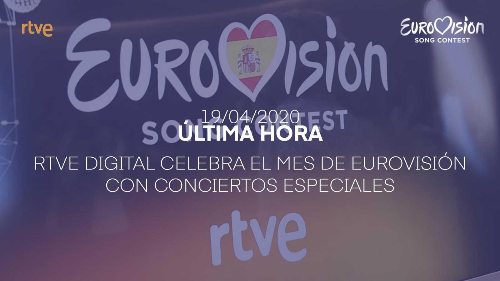 Eurovisión 2020 - RTVE Digital celebra el mes de Eurovisión con conciertos especiales