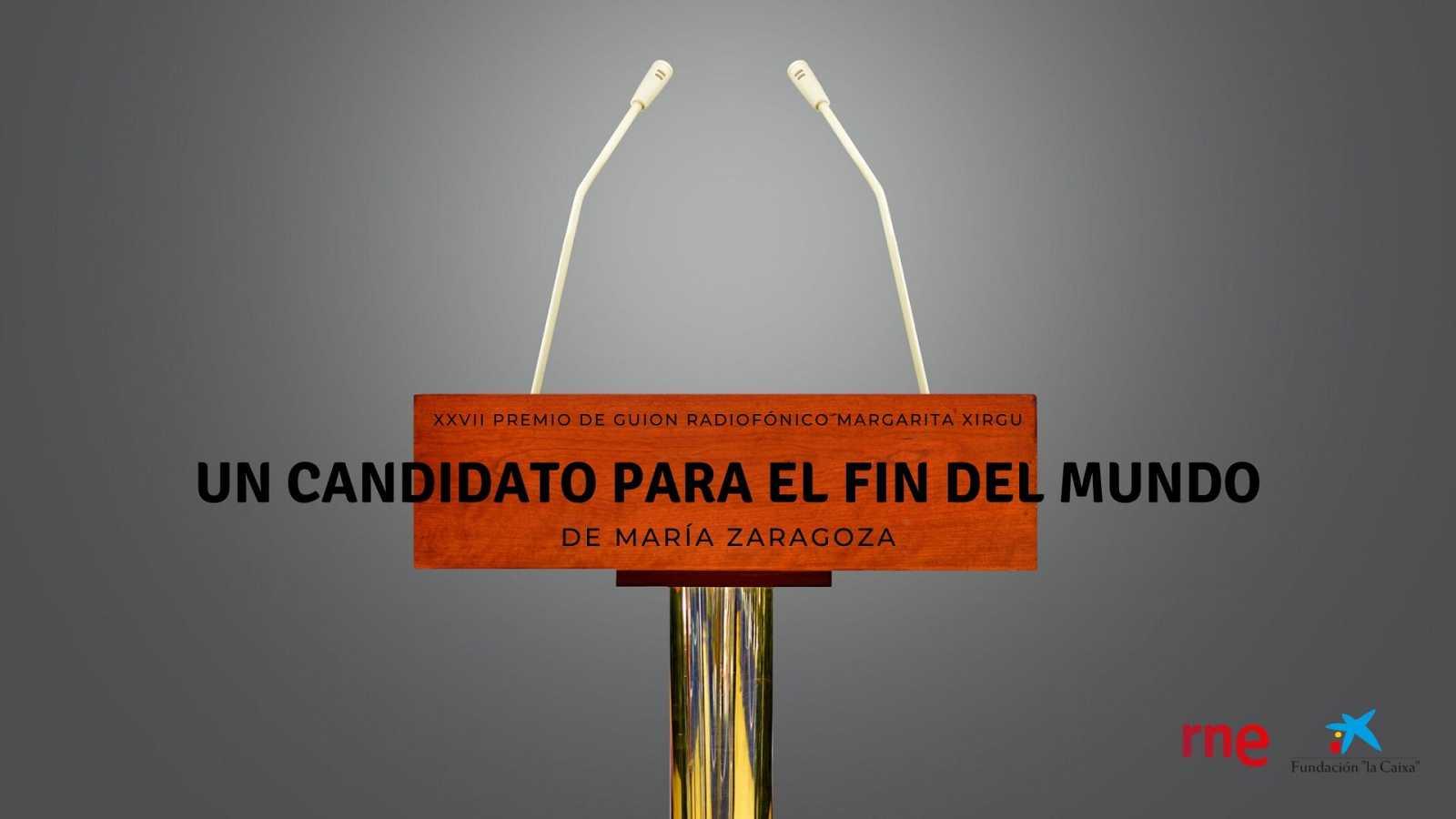 Ficción sonora - Así comienza 'Un candidato para el fin del mundo', XXVII Premio Margarita Xirgu - Escuchar ahora