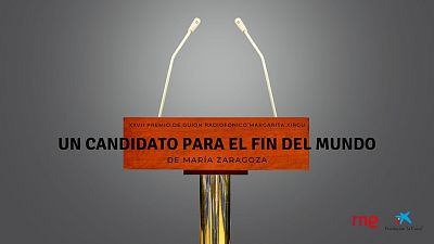 Ficción sonora - Un candidato para el fin del mundo - 10/05/20 - Escuchar ahora