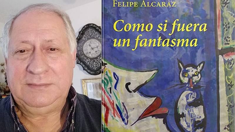 El ojo crítico - Felipe Alcaraz: 'Como si fuera un fantasma', la lírica de lo común - Escuhcar ahora