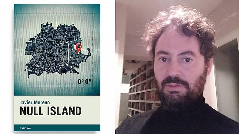 El ojo crítico - Javier Moreno y su novela 'Null Island', un placer alternativo - Escuchar ahora