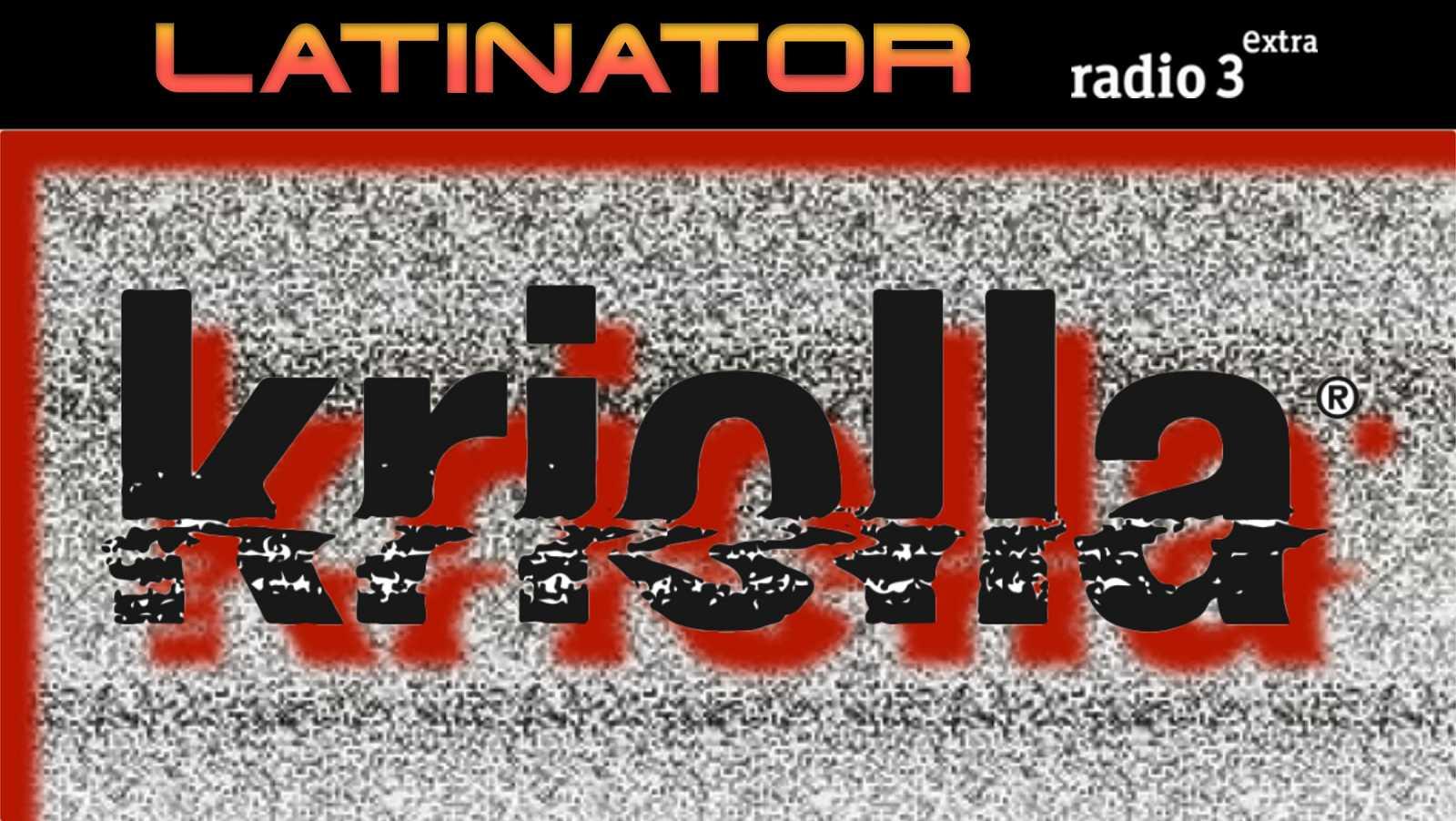 Latinator - KRIOLLA - 21/05/20 - escuchar ahora