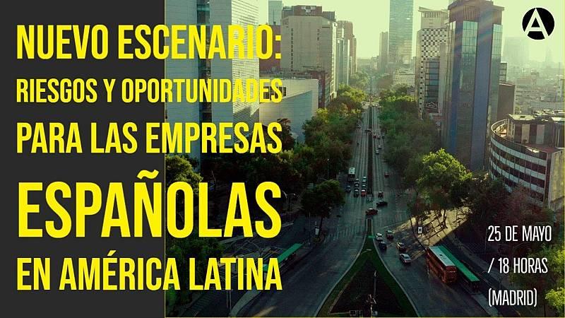 El mundo desde las Casas - Empresas españolas en América Latina - 27/05/20 - Escuchar ahora