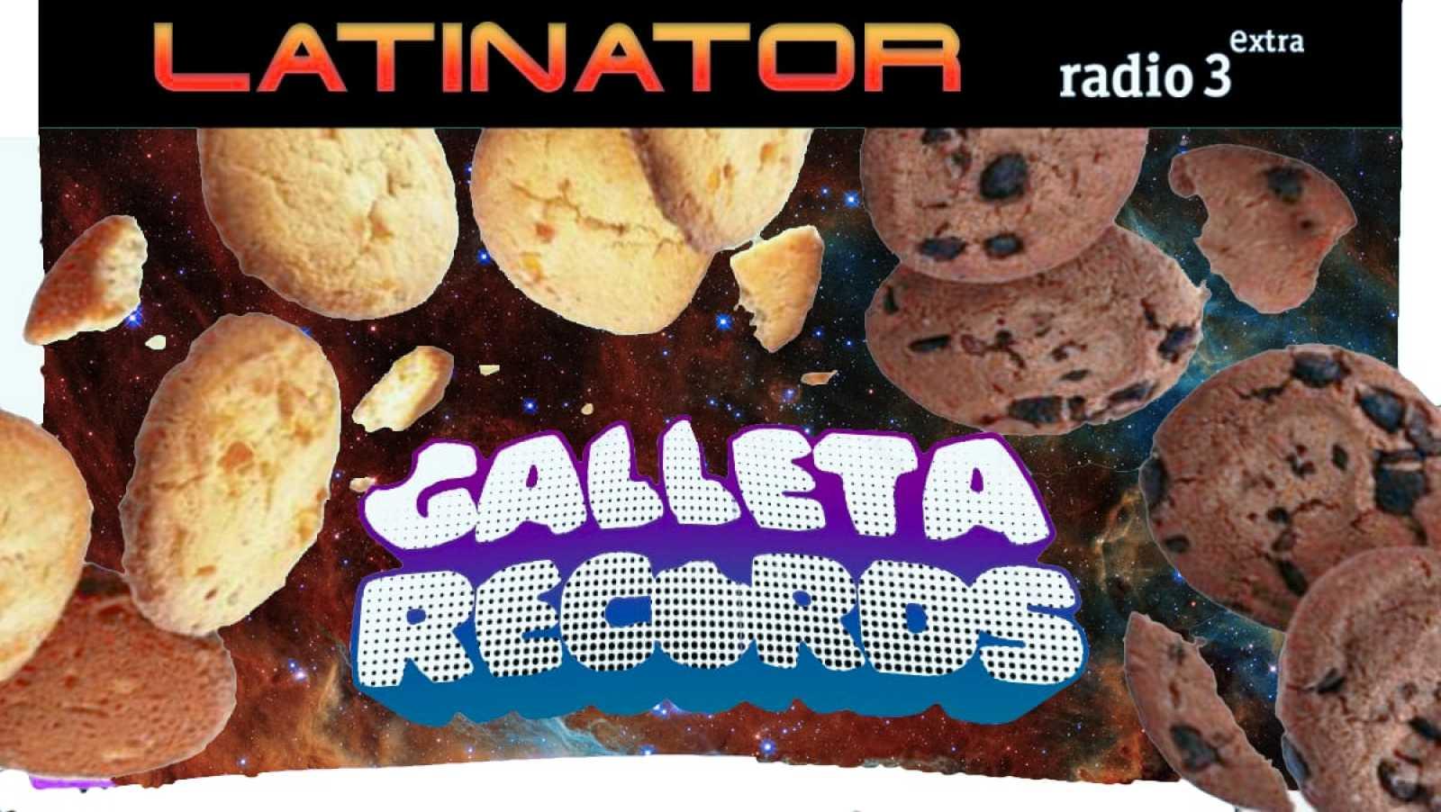 Latinator - GALLETA RECORDS - 11/06/20 - escuchar ahora