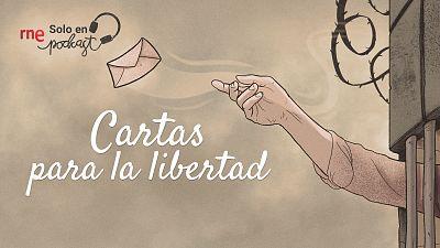 Cartas para la libertad - Desde la cárcel: emociones, sufrimiento y amores imposibles - Escuchar ahora