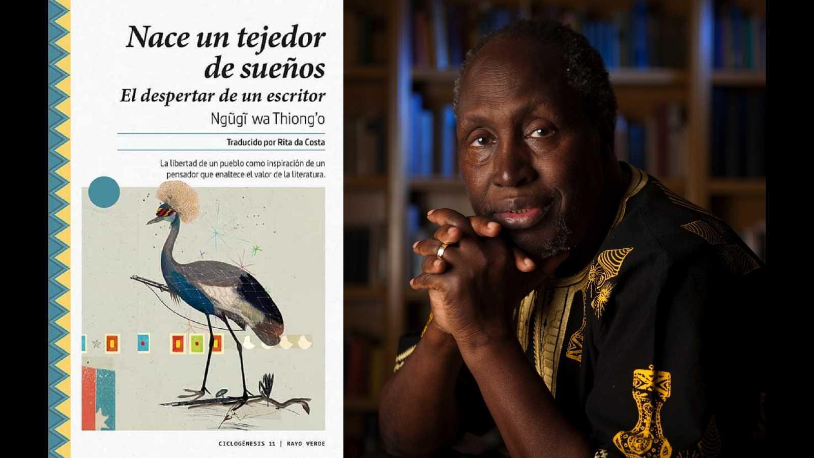 La LiBéLuLa - Nace un tejedor de sueños. El despertar de un escritor (Ngugi wa Thiong'o, ed. Rayo Verde) - 03/07/20 - escuchar ahora