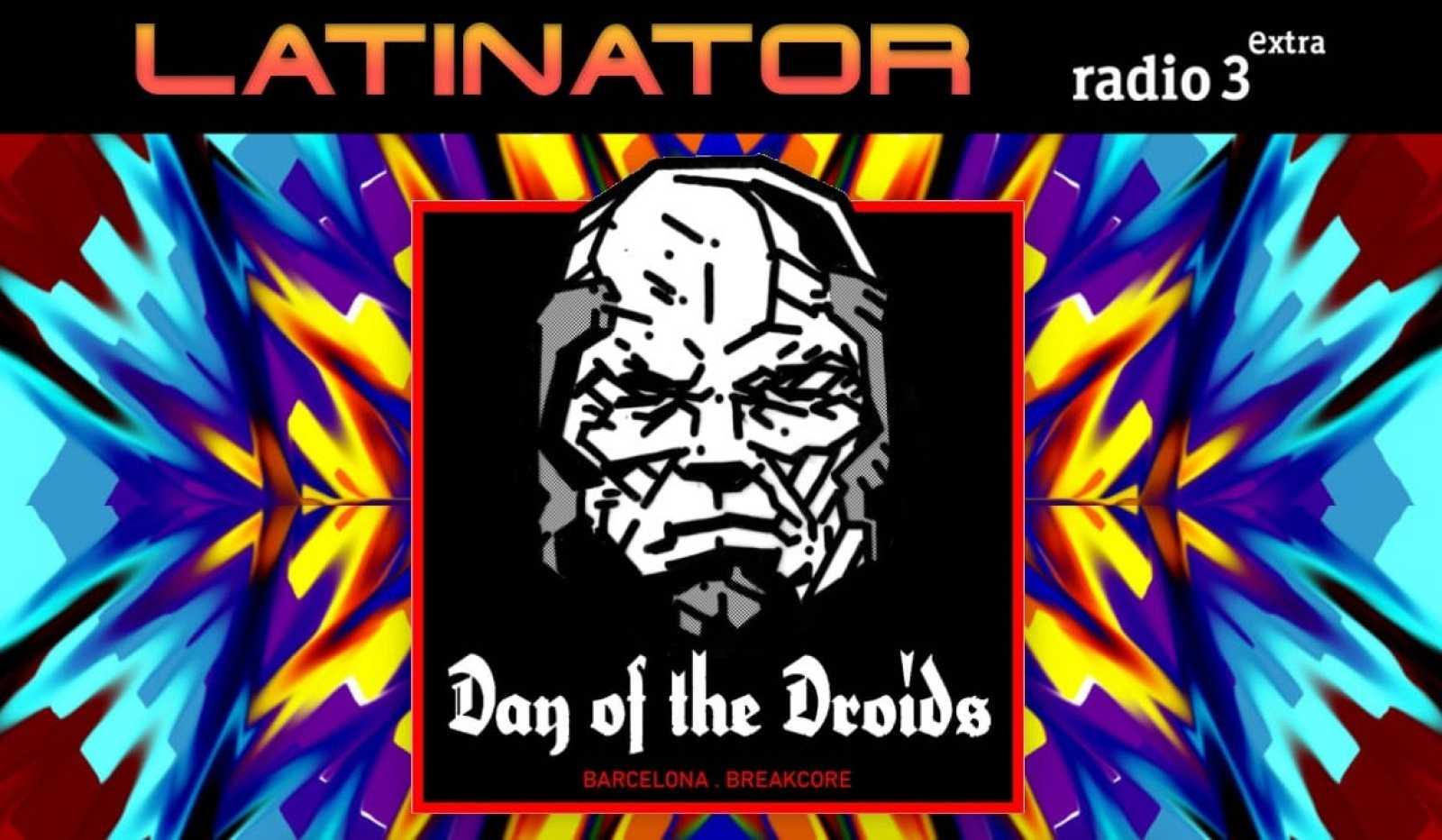Latinator - DAY OF THE DROIDS - 09/07/20 - escuchar ahora