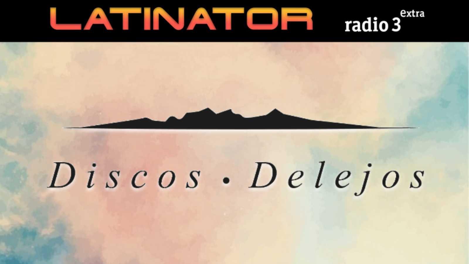 Latinator - DISCOS DELEJOS - Escuchar ahora