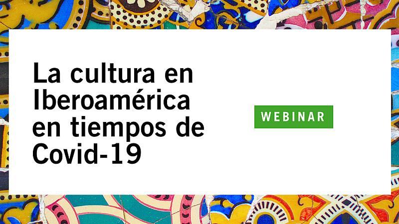 Espacio iberoamericano - Cultura y pandemia - 04/08/20 - escuchar ahora