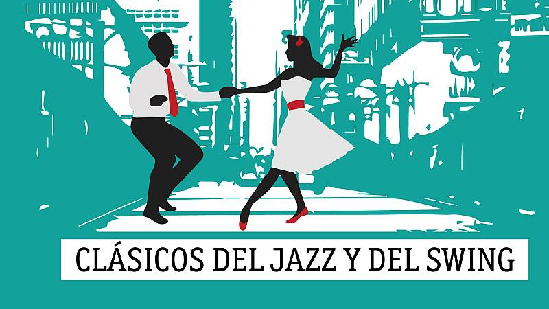 Clásicos del Jazz y del Swing - Cosecha de verano - 13/08/20 - escuchar ahora