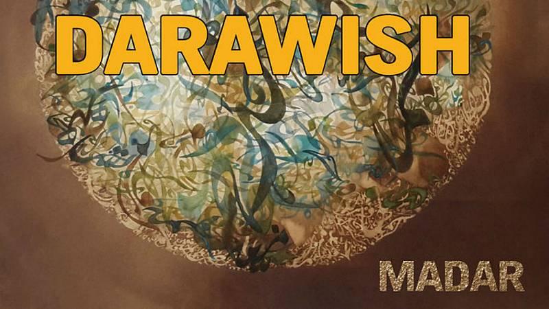 El mundo desde las Casas - Madar, los sonidos de Darawish - 07/09/20 - Escuchar ahora -