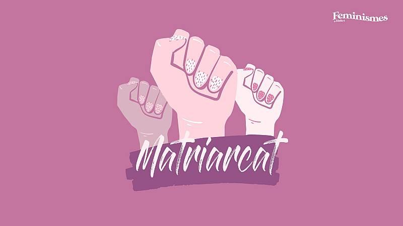 Feminismes 11/09/20 Matriarcat