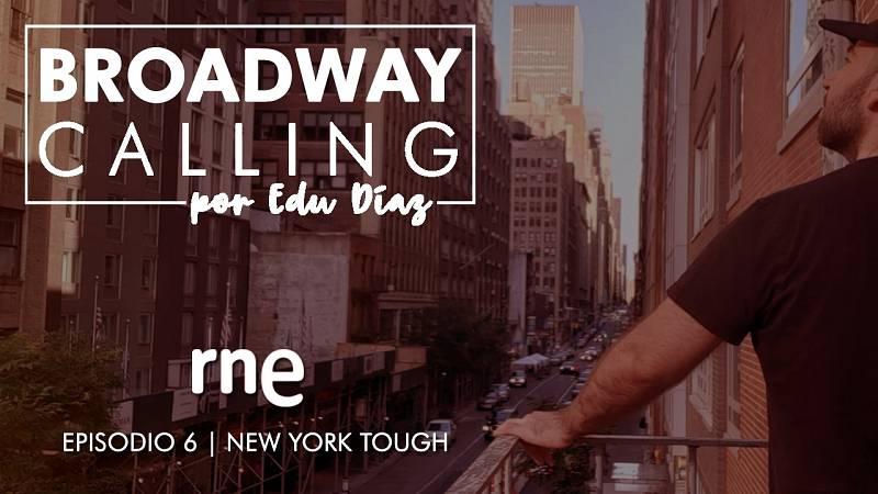 La sala - Broadway Calling, por Edu Díaz: (6) New York Tough - 13/09/20 - Escuchar ahora
