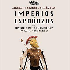 Historia - Imperios y espadazos