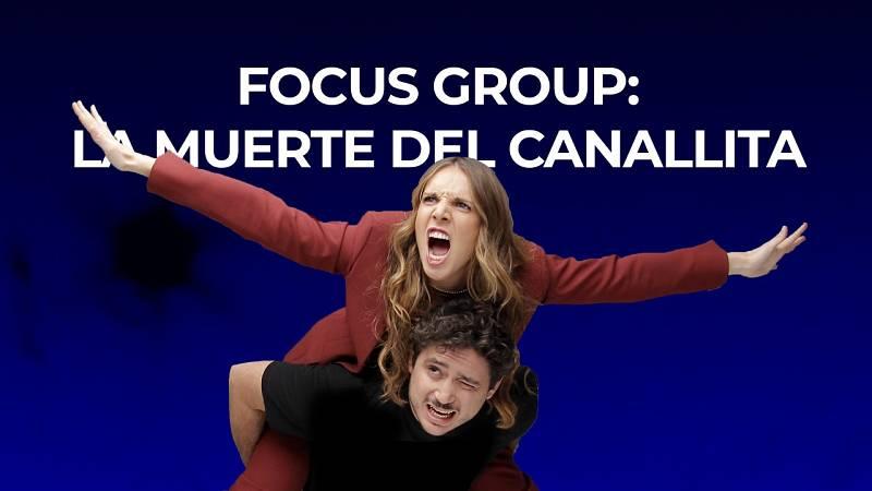 Focus group: la muerte del canallita