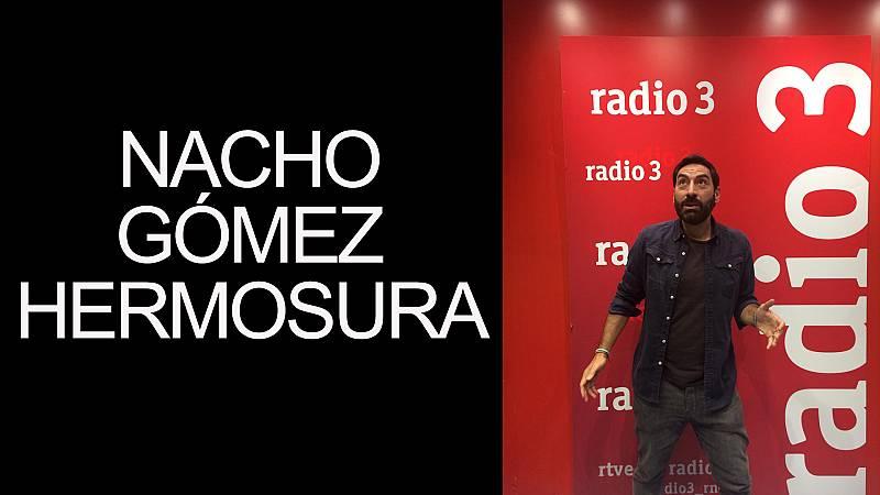 En Radio 3 - Nacho Gómez Hermosura - 10/10/20 - escuchar ahora