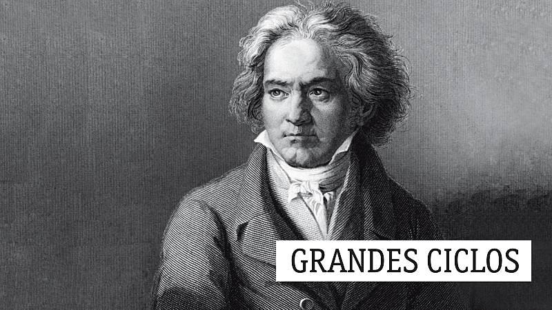 """Grandes ciclos - L. van Beethoven (CIII): En """"palabras"""" de otros compositores - 12/10/20 - escuchar ahora"""
