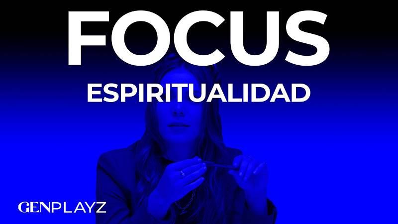 Gen Playz, el podcast - Focus: Espiritualidad y religiones
