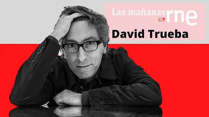 Las mañanas de RNE con Pepa Fernández - La niebla con David Trueba - Escuchar ahora