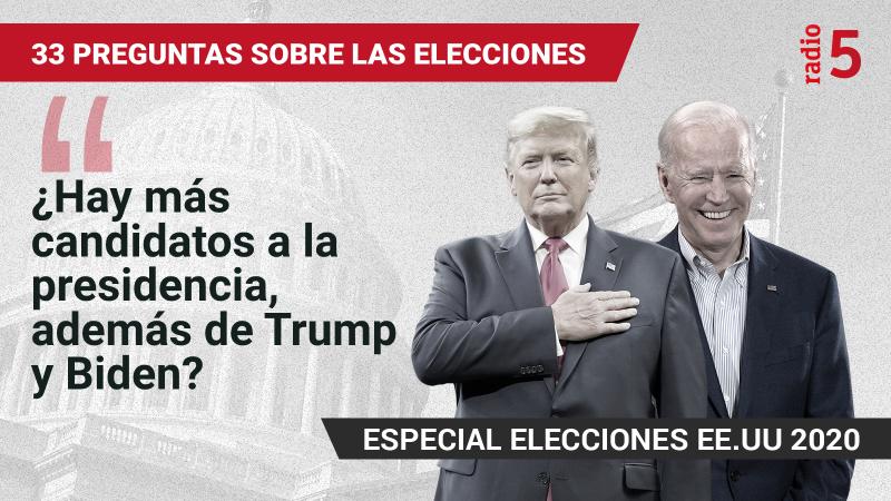 Especiales informativos en RNE - ¿Hay más candidatos a la presidencia, además de Trump y Biden? - Escuchar ahora