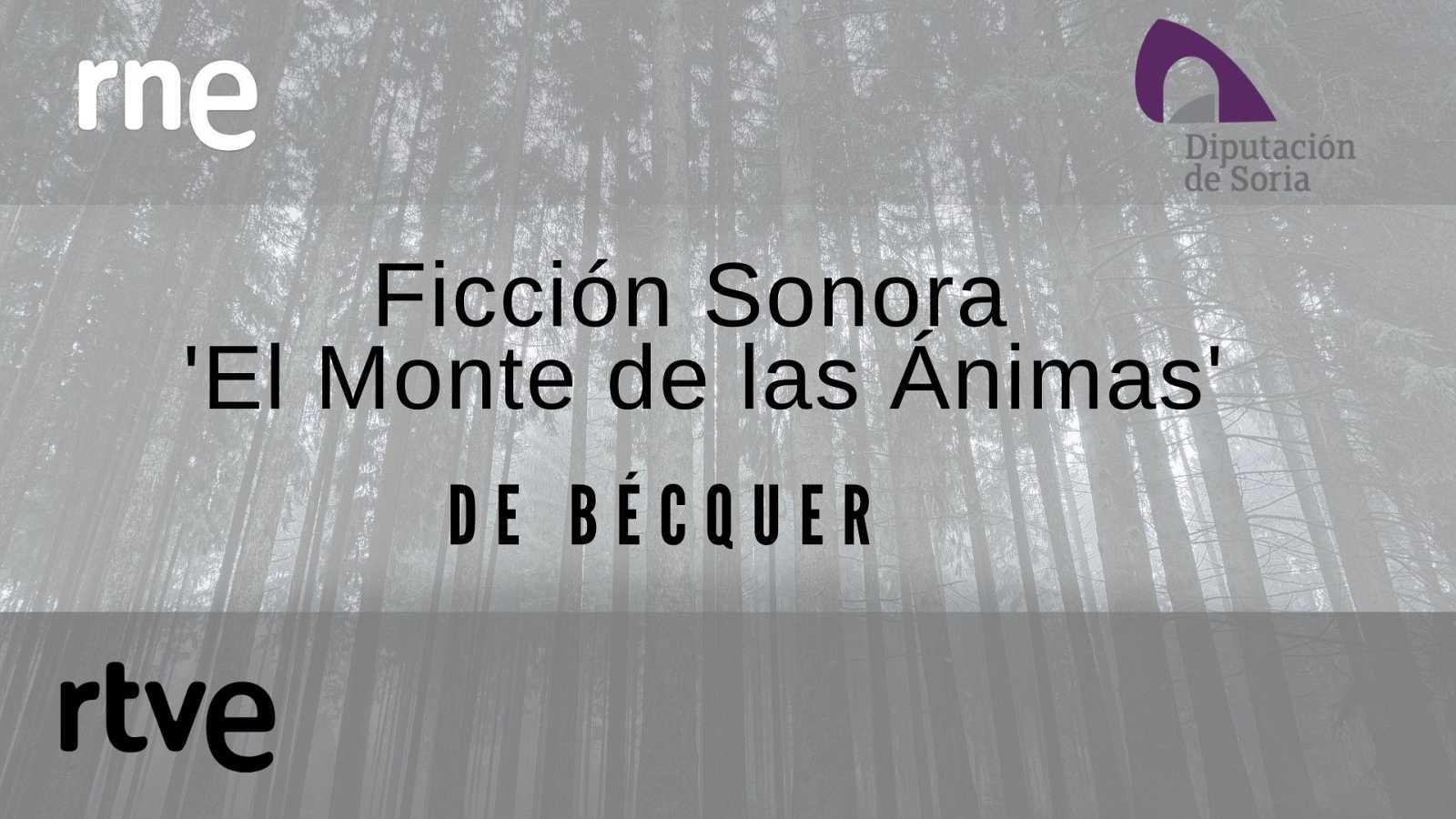 Las cuñas de RNE - Ficción sonora el 'Monte de las Ánimas' en Soria - escuchar ahora