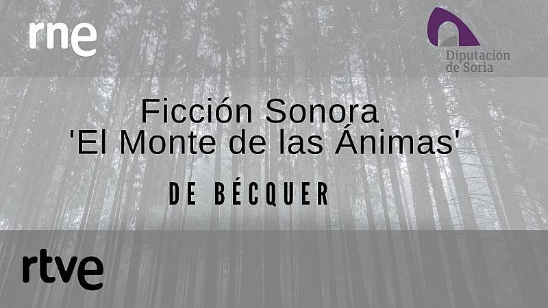 Ficción sonora el 'Monte de las Ánimas' en Soria - escuchar ahora
