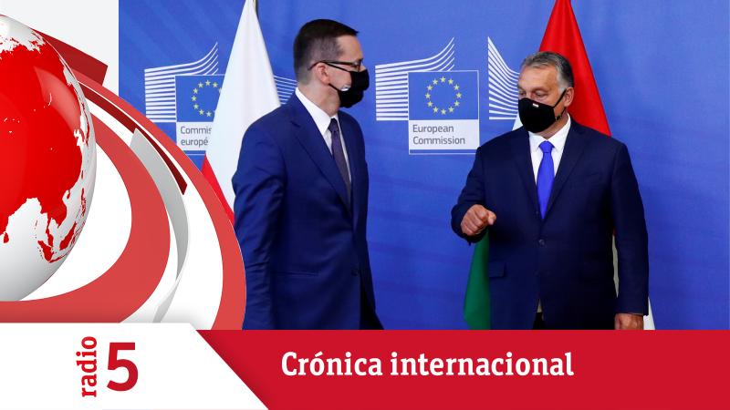Crónica internacional - La UE busca salidas al bloqueo de Hungría y Polonia al fondo de recuperación - Escuchar ahora