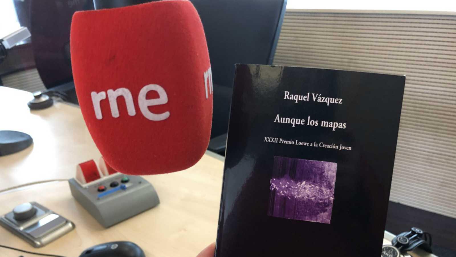 14 horas - Raquel Velázquez, Premio Ojo Crítico de Poesía por 'Aunque los mapas' - Escuchar ahora