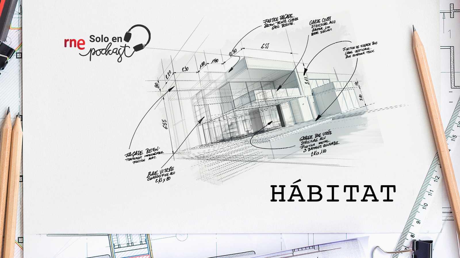 Las cuñas de RNE - 'Hábitat', una reflexión sobre la construcción de los espacios públicos y privados - Escuchar ahora