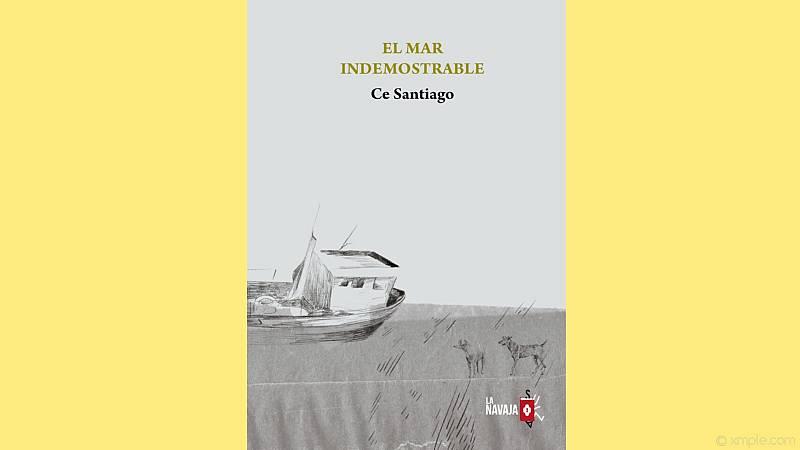 El ojo crítico - Ce Santiago y 'El mar indemostrable' - 30/12/20 - escuchar ahora