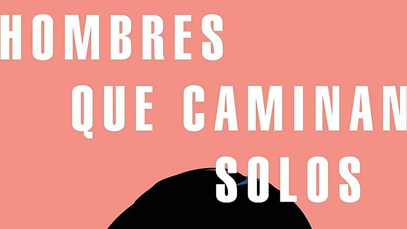 'Hombres que caminan solos' de José Ignacio Carnero - Escuchar ahora
