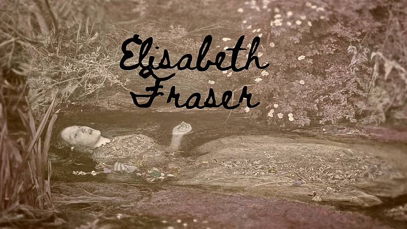 Biofonías - Elisabeth Fraser - Escuchar ahora