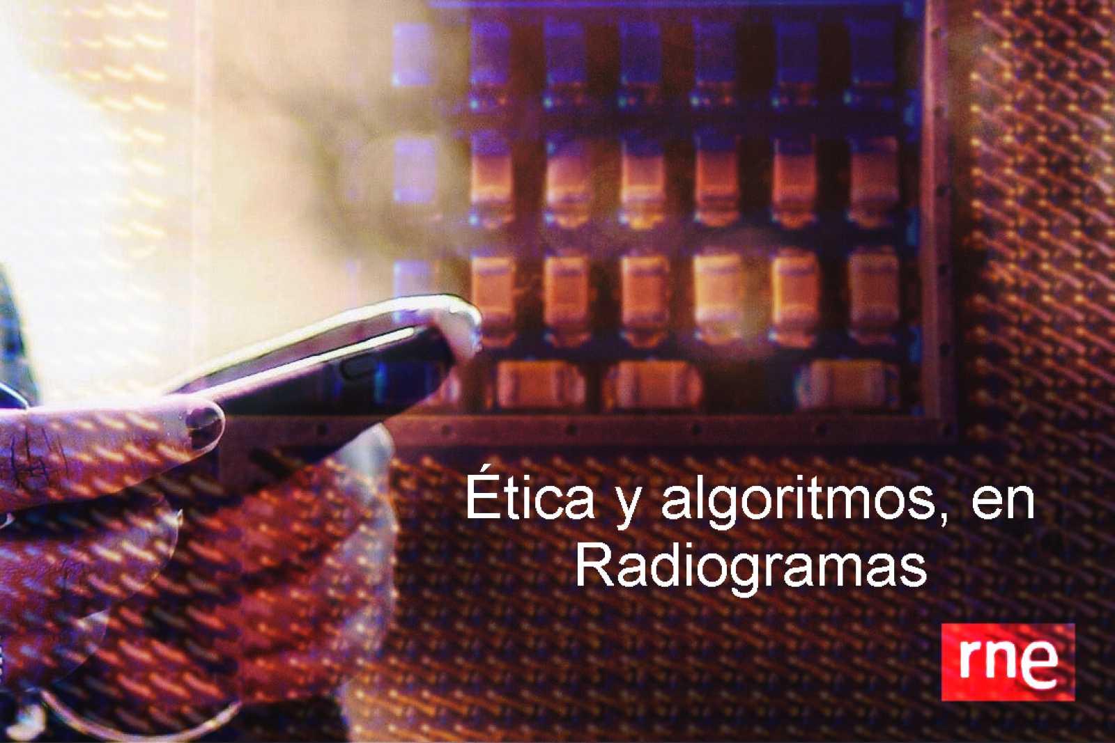 Radiogramas - Ética y algoritmos - 08/02/21 -  escuchar ahora