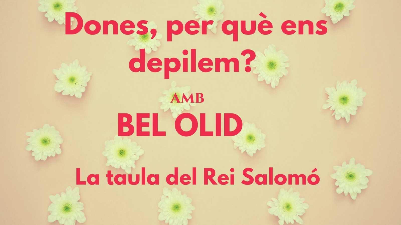 Wonderland - La taula del Rei Salomó. Entrevista a Bel Olid. Amb Cristina Hernández