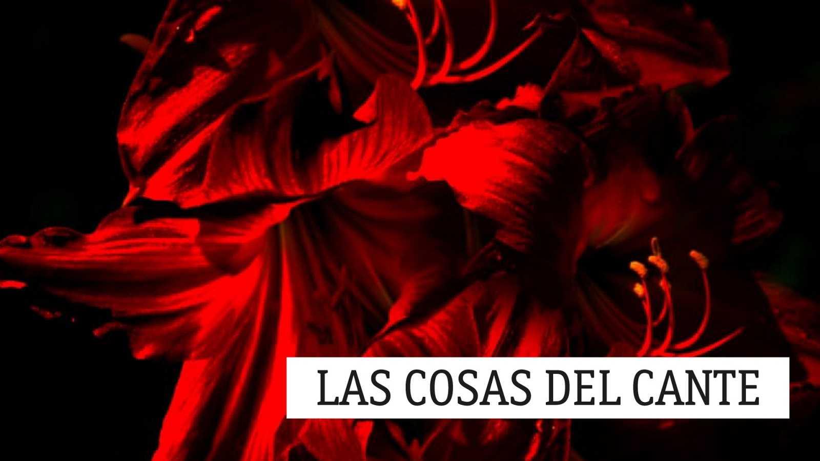 Las cosas del cante - Facultad cantaora - 19/02/21 - escuchar ahora