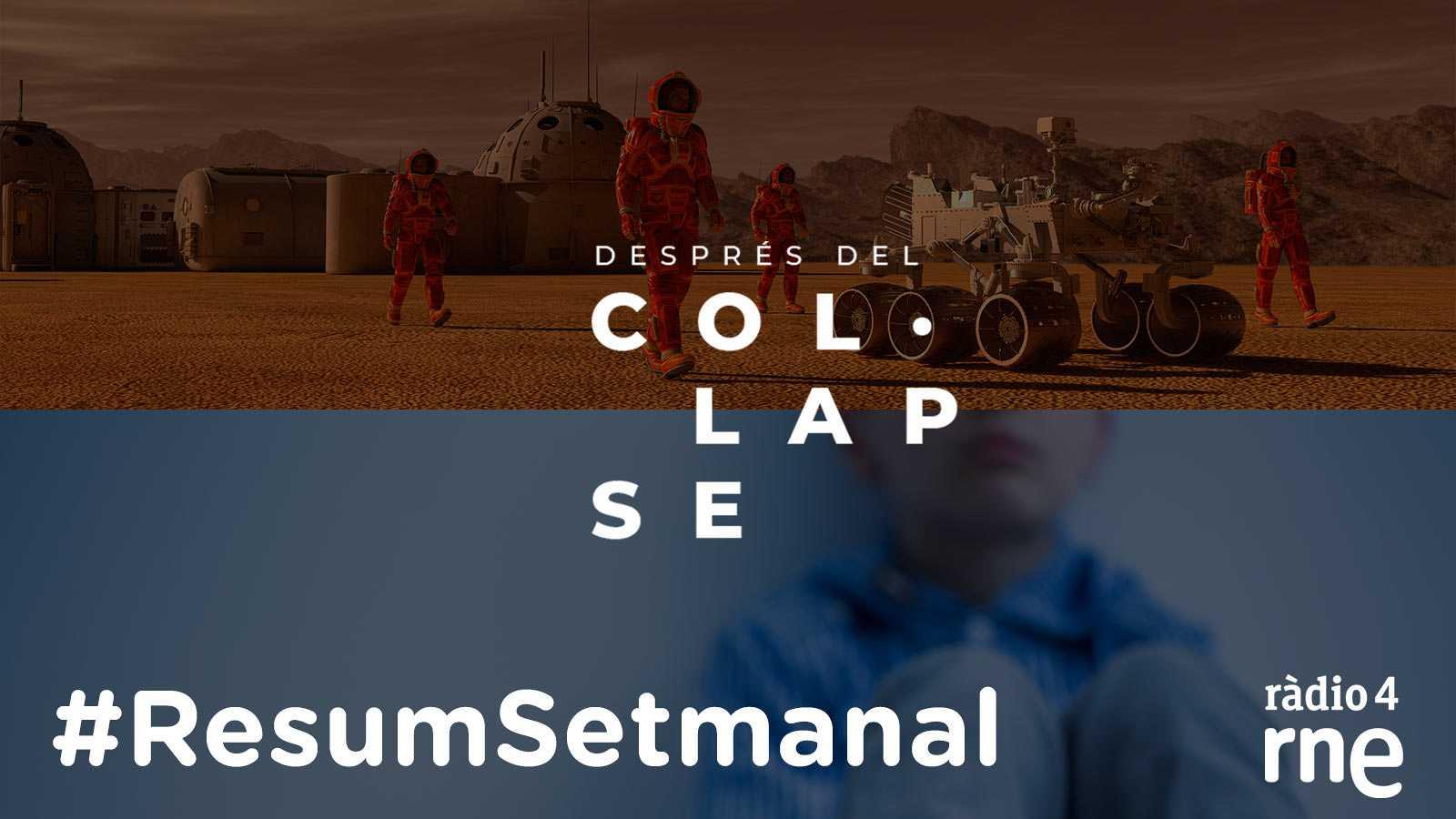 Després del col·lapse - Resum Setmanal - 26/02/21 - escoltar ara -