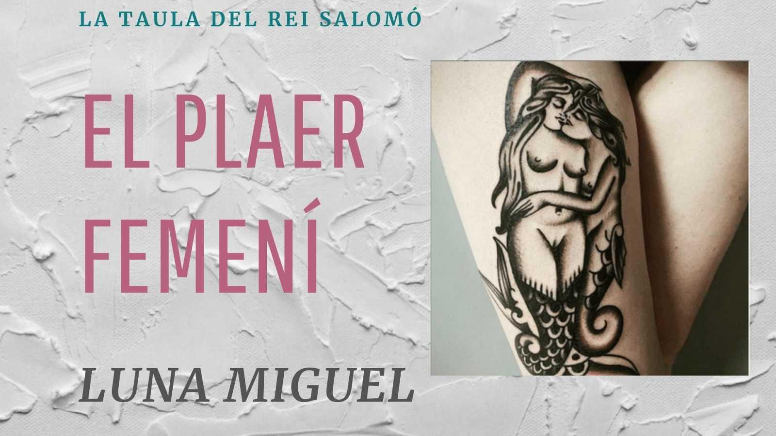 La taula del Rei Salomó. Entrevista a Luna Miguel. Amb Cristina Hernández