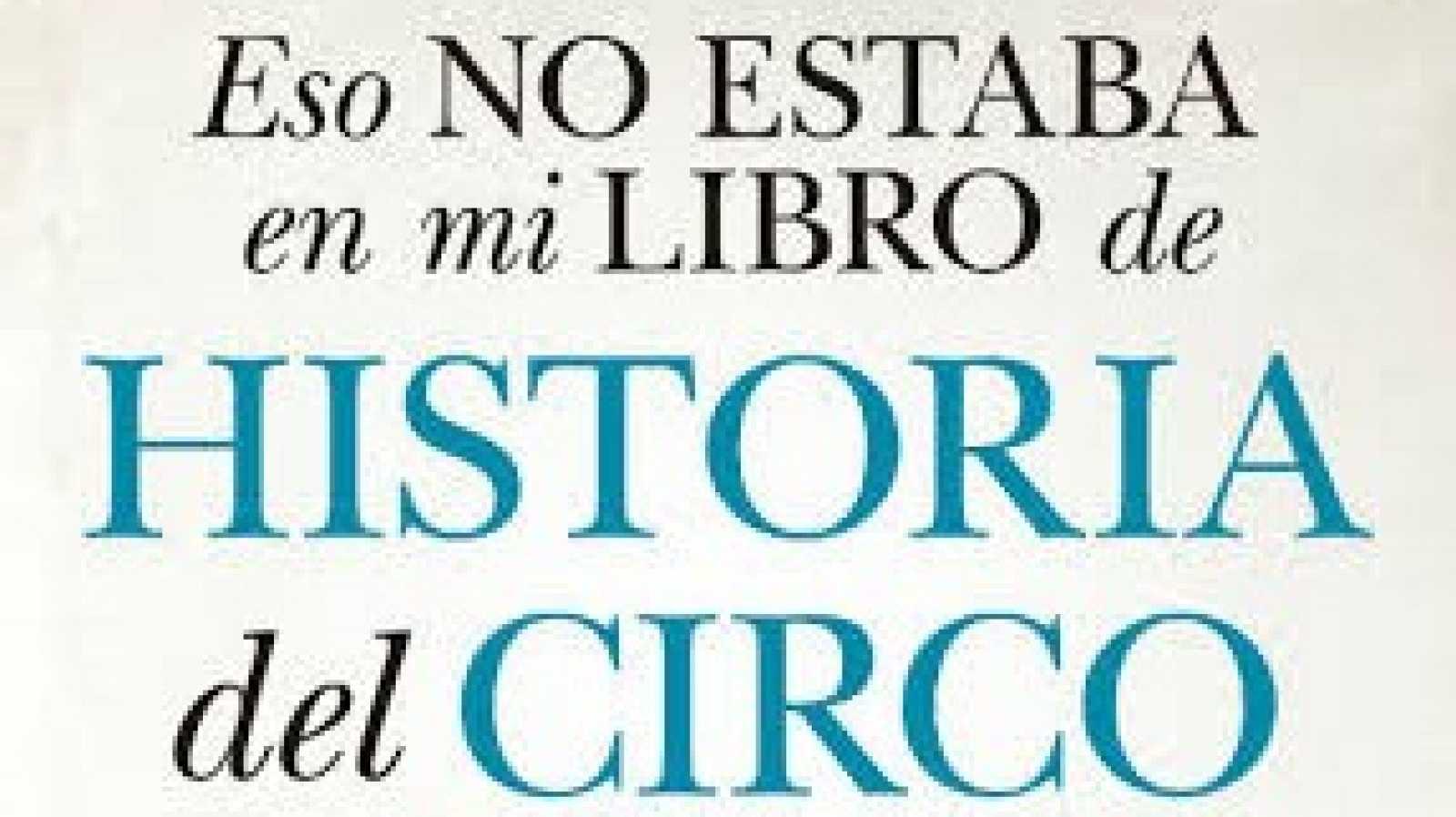 La sala - A pie de página - Javier Ramos y su acercamiento al circo, por Raúl Losánez - 28/02/21 - Escuchar ahora
