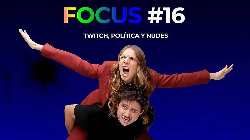 Focus Group: Twitch, política y nudes
