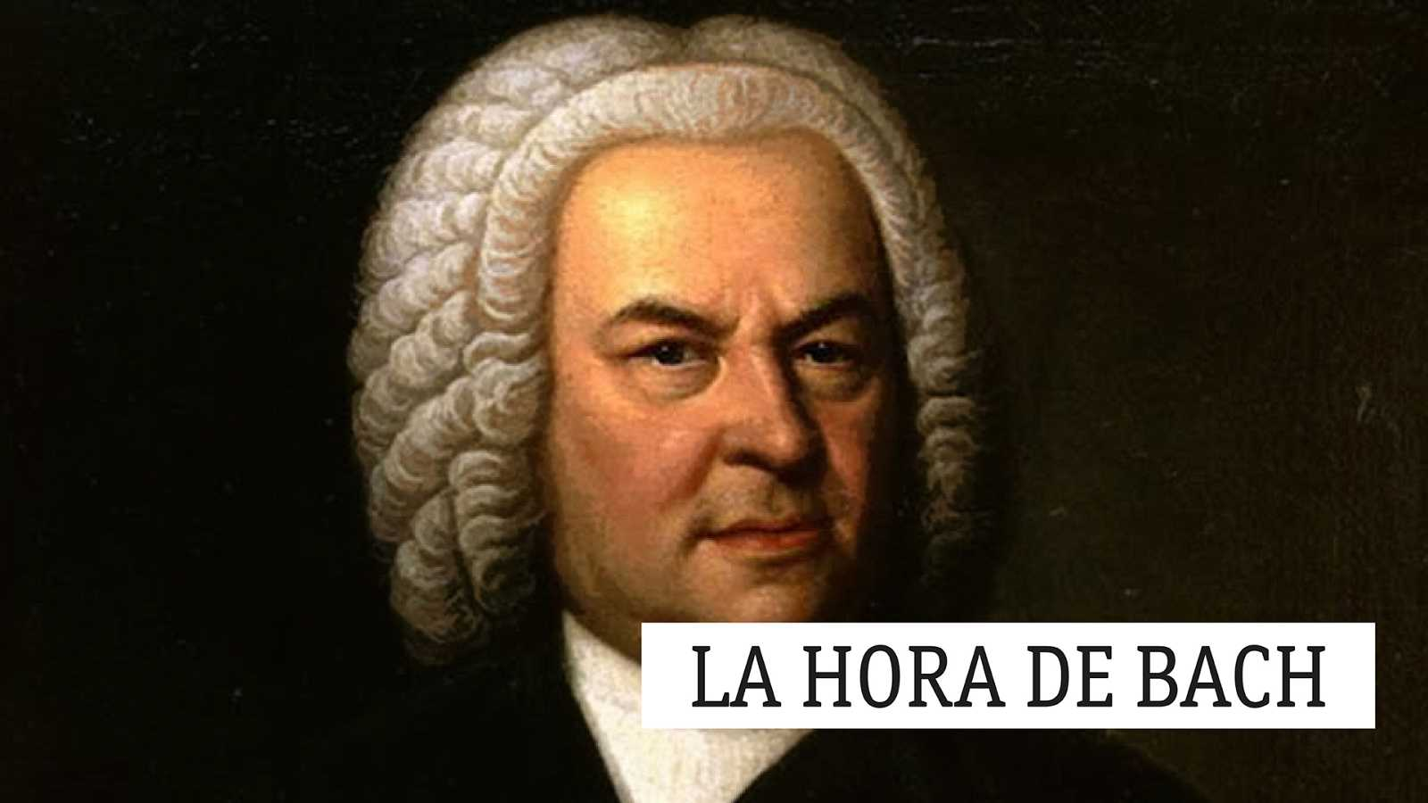 La hora de Bach - 13/03/21 - escuchar ahora